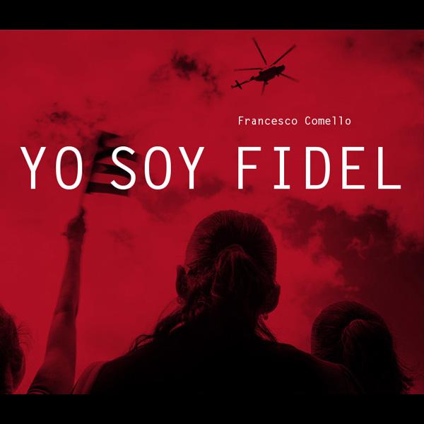 Quadrata_Yo soy Fidel